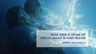 Themaslide - John Boekhout - Gods Geest is het die het verschil maakt in onze relaties copy